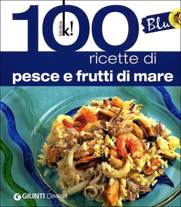 Blu - 100 ricette di pesce e frutti di mare - Libro