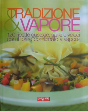 Tradizione & Vapore Ricette di Davide Mazza