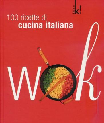 Wok 100 ricette Cucina italiana